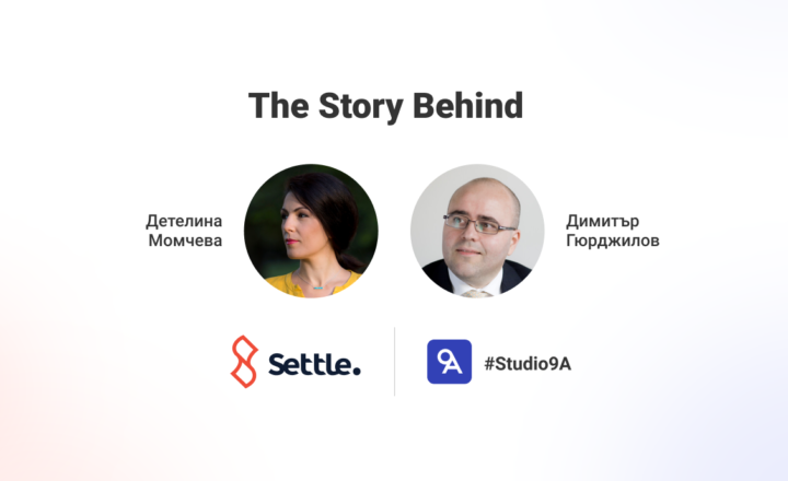 #Studio9A – нова видео поредица с първи гости от финтех компанията Settle Bulgaria